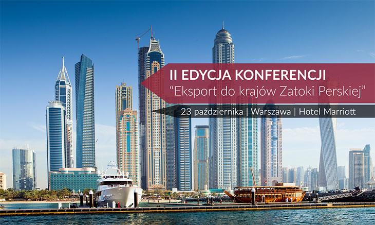 """II edycja konferencji """"Eksport do krajów Zatoki Perskiej"""" - 23.10.2017"""