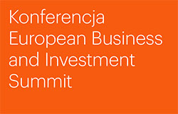 """Konferencja """"European Business and Investment Summit"""""""