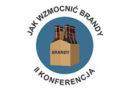 """II konferencja """"Jak wzmocnić brandy? Projektowanie i produkcja innowacyjnego opakowania"""""""