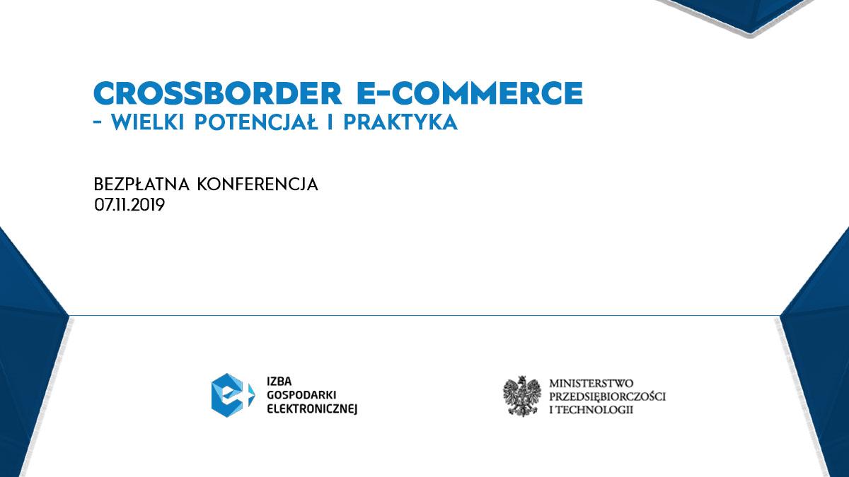 """Konferencja """"Cross-border e-commerce – wielki potencjał i praktyka"""""""