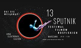 13. Sputnik nad Polską festiwal filmów rosyjskich 2019